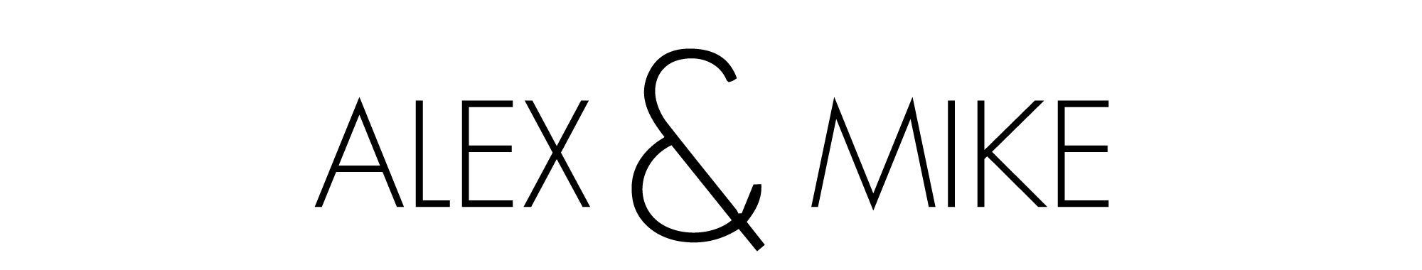 ALEX & MIKE